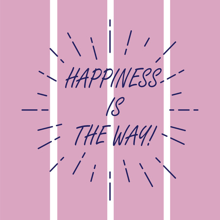Writing note showing Happiness Is The Way. Business photo showcasing Always be happy and get to accomplish your goals Thin Beam Lines Spreading out Sunburst Radiates on Squares