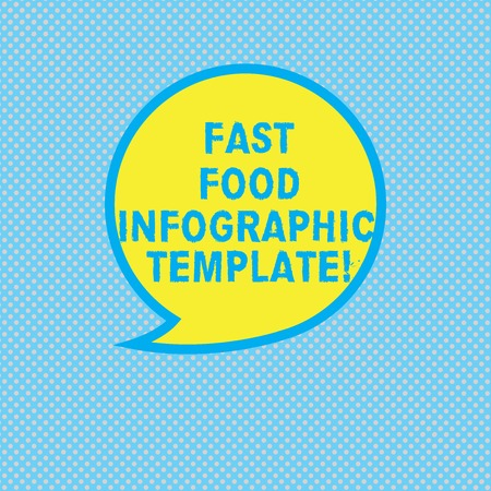 Text sign showing Fast Food Infographic Template. Conceptual photo Design diagrams for give information Blank Speech Bubble Sticker with Border Empty Text Balloon Dialogue Box