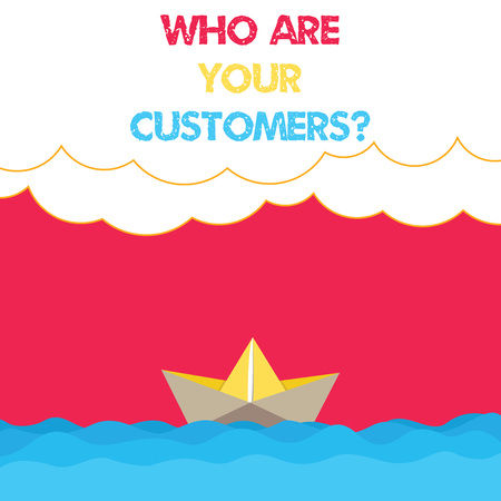Conceptual hand writing showing Who Are Your Customersquestion. Business photo text Know your leads clients Business analysisagement Wave Heavy Clouds and Paper Boat Seascape Scene Copy Space