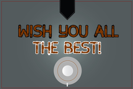 Conceptual hand writing showing Wish You All The Best. Business photo text Special wishes have a good fortune lucky life Coffee Cup Top View Reflection on Blank Color Snap Planner Stock Photo