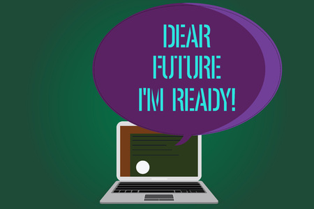 Word writing text Dear Future I M Ready. Business concept for Be prepared for next events and success Be motivated Certificate Layout on Laptop Screen and Blank Halftone Color Speech Bubble Фото со стока