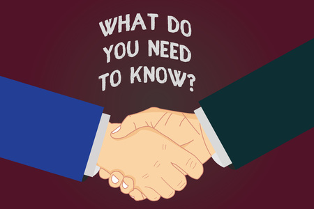 Writing note showing What Do You Need To Knowquestion. Business photo showcasing Tell us things for learning Knowledge Hu analysis Shaking Hands on Agreement Sign of Respect and Honor 스톡 콘텐츠
