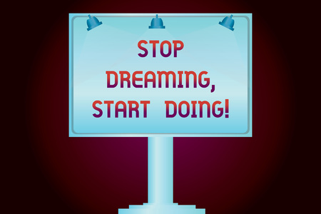 Conceptual hand writing showing Stop Dreaming Start Doing. Business photo showcasing Put your dreams into action Materialize it Blank Lamp Lighted Color Signage Outdoor Ads Mounted on Leg Stock Photo