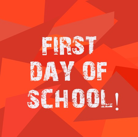Text sign showing First Day Of School. Conceptual photo Return to classroom Study again Education Motivation Uneven Shape Multi Tone Mosaic Blank Copy Space for Poster Wallpaper Ads