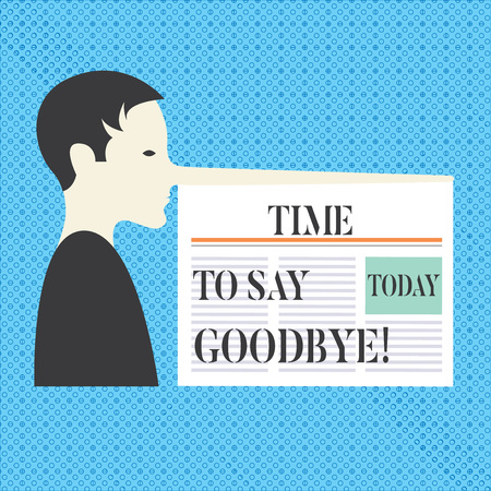 Conceptual hand writing showing Time To Say Goodbye. Business photo text Separation Moment Leaving Breakup Farewell Wishes Ending Man with a Long Nose like Pinocchio a Newspaper is attached Stockfoto