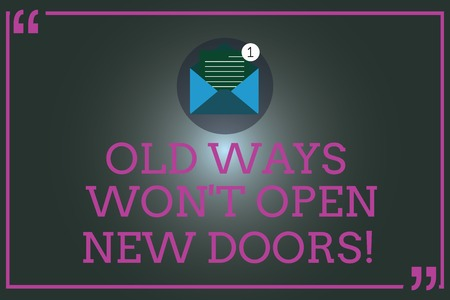 Writing note showing Old Ways Won T Open New Doors. Business photo showcasing Change way you do things to accomplish goals Open Envelope with Paper Email Message inside Quotation Mark Stock Photo