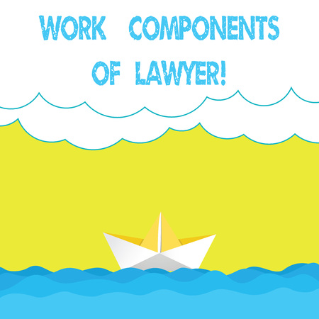 Writing note showing Work Components Of Lawyer. Business photo showcasing Lawyers laws documents decisions agreements Wave Heavy Clouds and Paper Boat Seascape Scene Copy Space