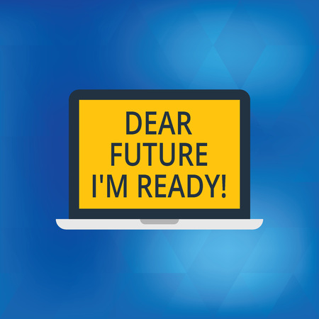 Writing note showing Dear Future I M Ready. Business photo showcasing Be prepared for next events and success Be motivated Laptop Monitor Personal Computer Tablet Screen Text Space