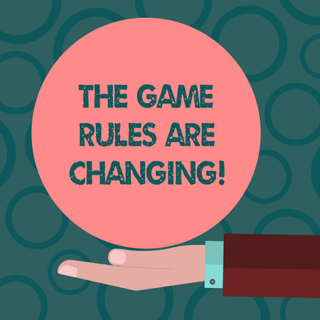 Writing note showing The Game Rules Are Changing. Business photo showcasing Changes in established competition agreements  Hand Offering Solid Color Circle   Posters