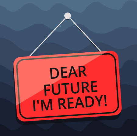 Writing note showing Dear Future I M Ready. Business photo showcasing Be prepared for next events and success Be motivated Blank Hanging Color Door Window Signage with String and Tack Banque d'images
