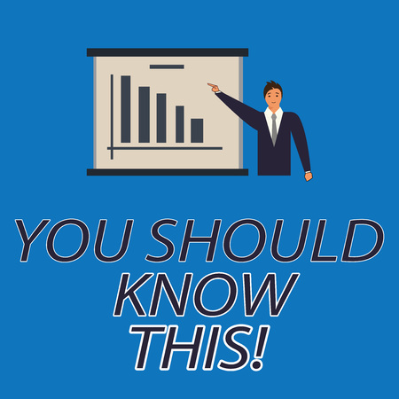 Text sign showing You Should Know This. Conceptual photo Recommendation be informed aware of new events Man in Business Suit Standing Pointing a Board with Bar Chart Copy Space