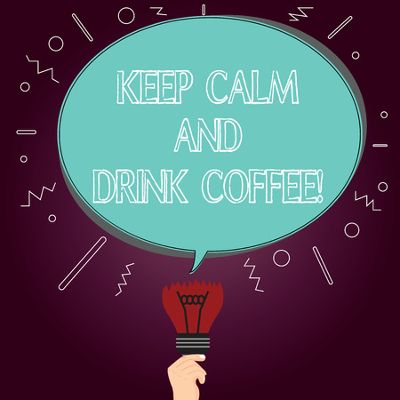 Word writing text Keep Calm And Drink Coffee. Business concept for A hot beverage always makes you be inspired Blank Oval Color Speech Bubble Above a Broken Bulb with Failed Idea icon
