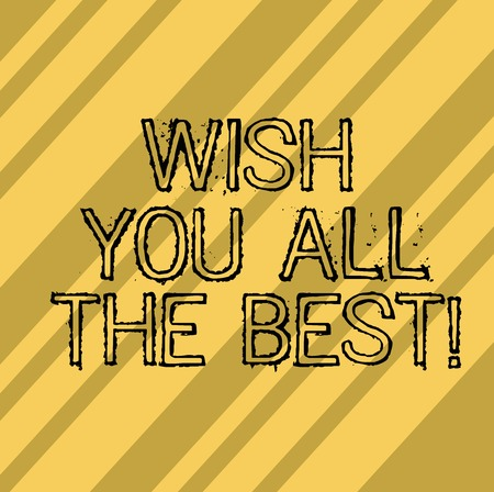 Writing note showing Wish You All The Best. Business photo showcasing Special wishes have a good fortune lucky life Diagonal Repeat Lines MultiTone Blank Space for Poster Wallpaper Cards
