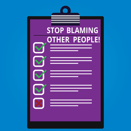Conceptual hand writing showing Stop Blaming Other People. Business photo showcasing Do not make excuses assume your faults guilt Vertical Clipboard with Check Box photo Blank Copy Space