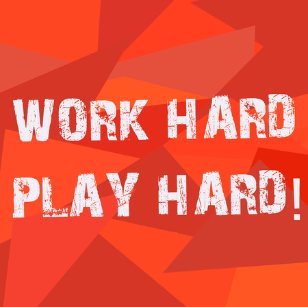 Text sign showing Work Hard Play Hard. Conceptual photo Make a balance in your life between job and leisure Uneven Shape Multi Tone Mosaic Blank Copy Space for Poster Wallpaper Ads 版權商用圖片