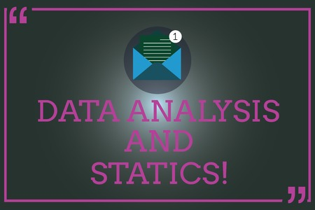 Writing note showing Data Analysis And Statics. Business photo showcasing Chart graph analytics Statistical information Open Envelope with Paper Email Message inside Quotation Mark