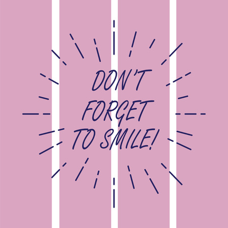 Writing note showing Don T Forget To Smile. Business photo showcasing Be always cheerful smiley spread and show happiness Thin Beam Lines Spreading out Sunburst Radiates on Squares