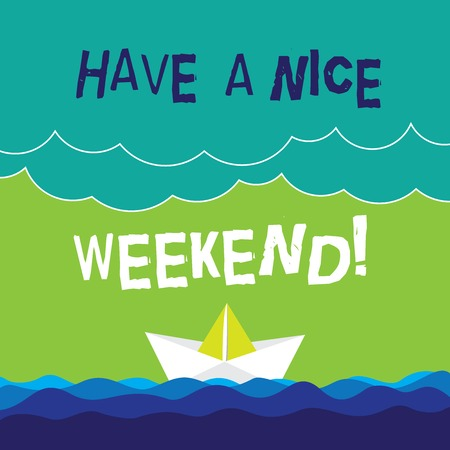 Text sign showing Have A Nice Weekend. Conceptual photo Wish you get good resting days enjoy free time Wave Heavy Clouds and Paper Boat Seascape Scene photo Blank Copy Space Reklamní fotografie