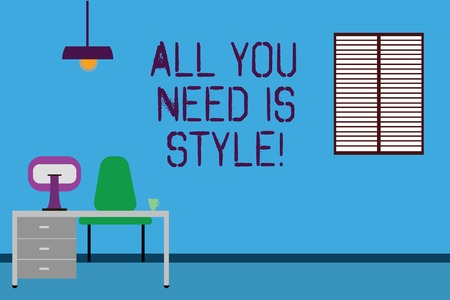 Text sign showing All You Need Is Style. Conceptual photo be more stylish new fashion look motivation innovation Work Space Minimalist Interior Computer and Study Area Inside a Room photo