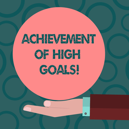 Writing note showing Achievement Of High Goals. Business photo showcasing Accomplish the most difficult objectives Hu analysis Hand Offering Solid Color Circle  Posters