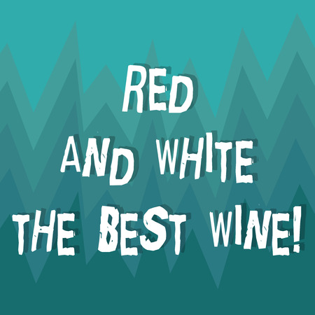 Writing note showing Red And White The Best Wine. Business photo showcasing Finest alcohol drinks Winery tasting expert ZigZag Spiked Design MultiColor Blank Copy Space for Poster Ads Imagens