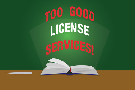 Text sign showing Too Good License Services. Conceptual photo Transportation vehicle legal permission assistance Color Pages of Open Book photo on Table with Pen and Light Beam Glaring Foto de archivo