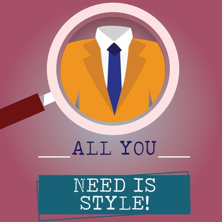 Handwriting text writing All You Need Is Style. Concept meaning be more stylish new fashion look motivation innovation Magnifying Glass photo Enlarging Inspecting a Tuxedo and Label Tag Below