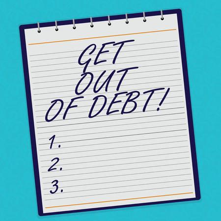 Handwriting text Get Out Of Debt. Concept meaning No prospect of being paid any more and free from debt Lined Spiral Top Color Notepad photo on Watermark Printed Background