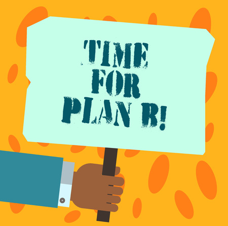 Text sign showing Time For Plan B. Conceptual photo Apply new strategies to obtain success changing plans Hu analysis Hand Holding Blank Colored Placard with Stick photo Text Space