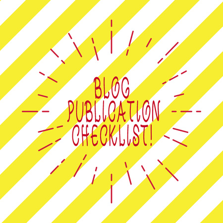 Handwriting text writing Blog Publication Checklist. Concept meaning actionable items list in publishing a blog Thin Beam Lines Spreading out Dash of Sunburst Radiating on Diagonal Strips