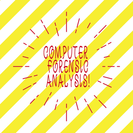 Handwriting text writing Computer Forensic Analysis. Concept meaning evidence found in computers and storage media Thin Beam Lines Spreading out Dash of Sunburst Radiating on Diagonal Strips