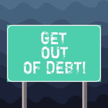 Writing note showing Get Out Of Debt. Business photo showcasing No prospect of being paid any more and free from debt Blank Outdoor Color Signpost photo with Two leg and Outline