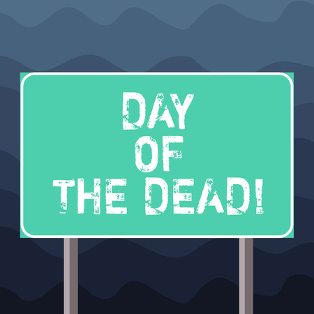 Writing note showing Day Of The Dead. Business photo showcasing Mexican celebration honouring showing that have passed away Blank Outdoor Color Signpost photo with Two leg and Outline