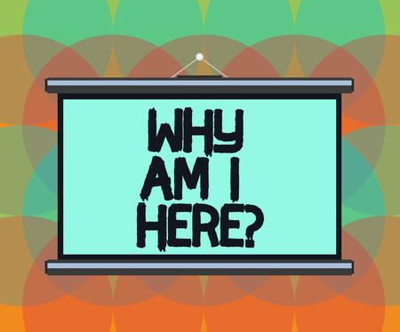 Word writing text Why Am I Here. Business concept for Questions about the purpose and meaning of huanalysis existence Blank Portable Wall Hanged Projection Screen for Conference Presentation