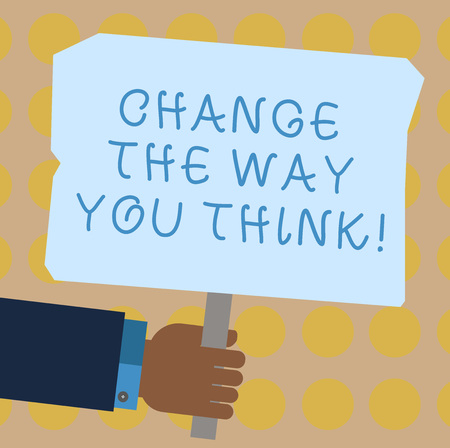 Conceptual hand writing showing Change The Way You Think. Business photo showcasing Changing your ideas have imagination to improve Hu analysis Holding Colored Placard with Stick Text Space