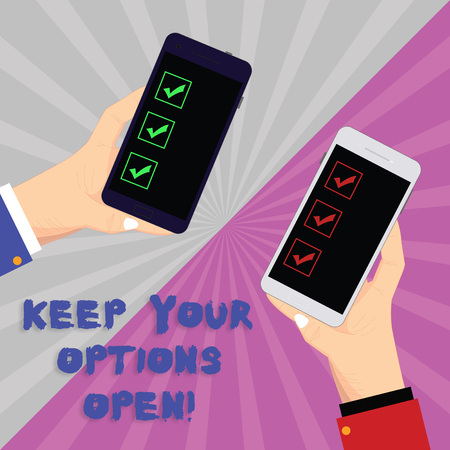 Text sign showing Keep Your Options Open. Conceptual photo Manage consider all the possible alternatives Two Hu analysis Hands Each Holding Blank Smartphone Mobile on Sunburst photo Фото со стока