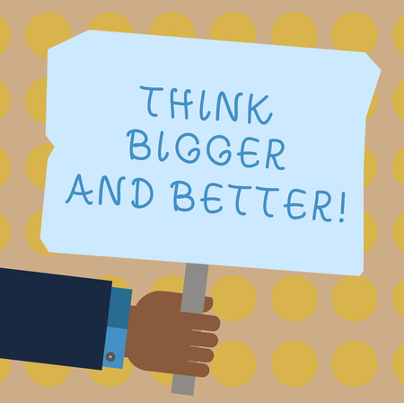Konzeptionelle Handschrift zeigt denken größer und besser. Business foto Präsentation haben mehr tolle erfolgreiche Ideen Entwicklung Hu Analyse Holding farbiges Plakat mit Stick Text Space