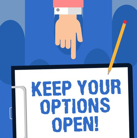 Writing note showing Keep Your Options Open. Business photo showcasing Manage consider all the possible alternatives Hu analysis Hand Pointing Down to Clipboard with Paper and Pencil Фото со стока