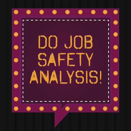 Text sign showing Do Job Safety Analysis. Conceptual photo Business company security analytics control Square Speech Bubbles Inside Another with Broken Lines Circles as Borders