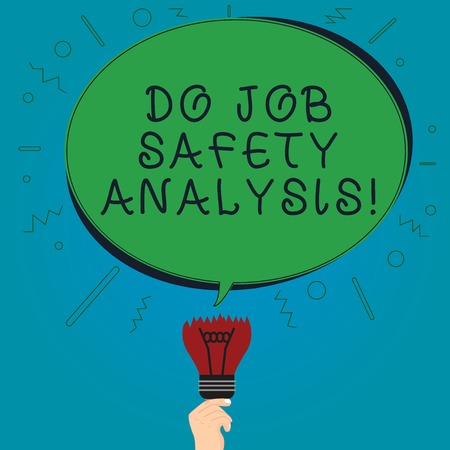 Text sign showing Do Job Safety Analysis. Conceptual photo Business company security analytics control Blank Oval Color Speech Bubble Above a Broken Bulb with Failed Idea icon