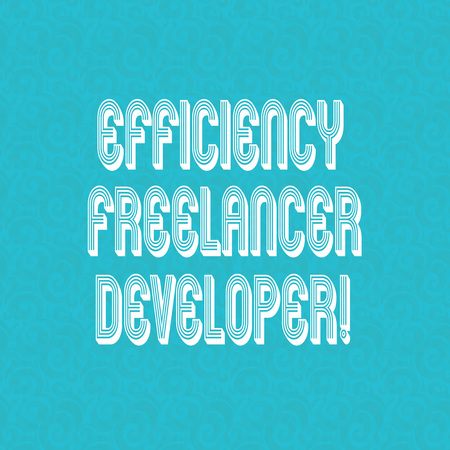 Text sign showing Efficiency Freelancer Developer. Conceptual photo ensure projects run smoothly and efficient Halftone Watermark Seamless Images Design photo Prints on Blank Square Standard-Bild