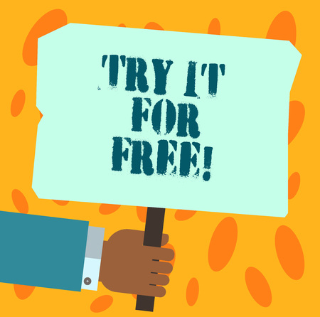 Text sign showing Try It For Free. Conceptual photo Trial at not any cost Offer promotion big discount Hu analysis Hand Holding Blank Colored Placard with Stick photo Text Space