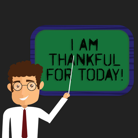 Writing note showing I Am Thankful For Today. Business photo showcasing Grateful about living one more day Philosophy Man Standing Holding Stick Pointing to Wall Mounted Blank Color Board