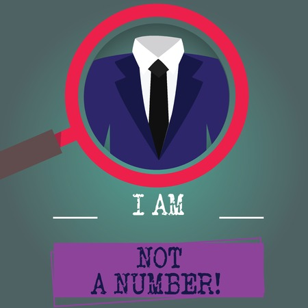 Word writing text I Am Not A Number. Business concept for Equality fighting for your rights individuality respect Magnifying Glass photo Enlarging Inspecting a Tuxedo and Label Tag Below