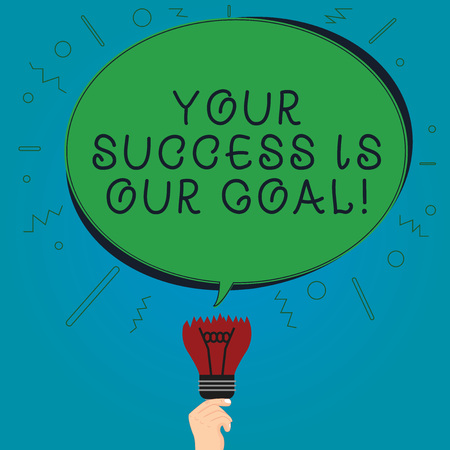 Text sign showing Your Success Is Our Goal. Conceptual photo We can assist support you in your objectives Blank Oval Color Speech Bubble Above a Broken Bulb with Failed Idea icon