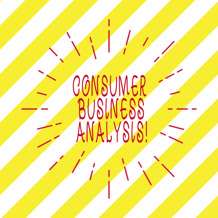 Handwriting text writing Consumer Business Analysis. Concept meaning collect information on the target market s is needs Thin Beam Lines Spreading out Dash of Sunburst Radiating on Diagonal Strips Stock Photo
