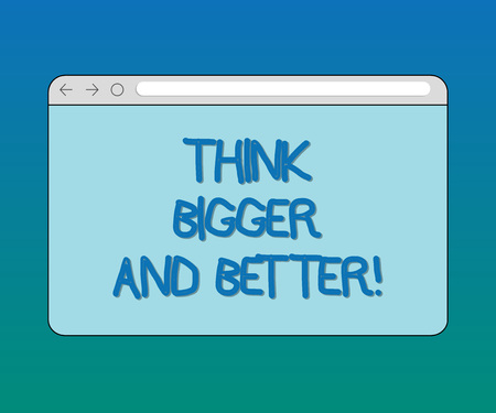 Handwriting text Think Bigger And Better. Concept meaning Have more great successful ideas Development Monitor Screen with Forward Backward Progress Control Bar Blank Text Space