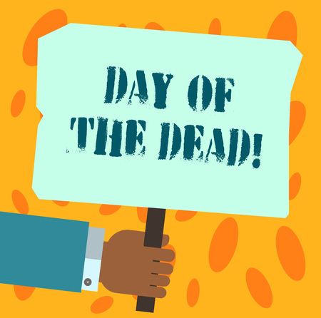 Text sign showing Day Of The Dead. Conceptual photo Mexican celebration honouring showing that have passed away Hu analysis Hand Holding Blank Colored Placard with Stick photo Text Space Stockfoto