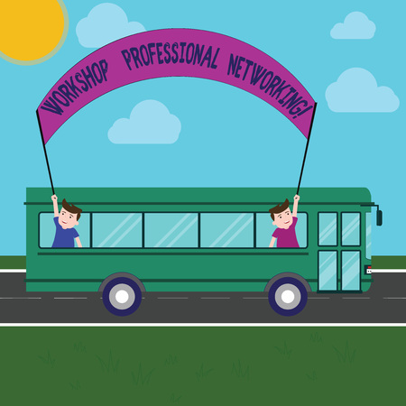 Word writing text Workshop Professional Networking. Business concept for Activities to expand the connections Two Kids Inside School Bus Holding Out Banner with Stick on a Day Trip