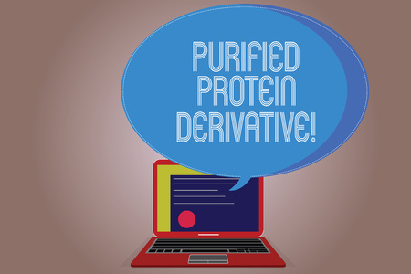 Writing note showing Purified Protein Derivative. Business photo showcasing the extract of Mycobacterium tuberculosis Certificate Layout on Laptop Screen and Halftone Speech Bubble.